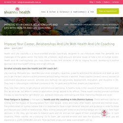 Improve Your Career, Relationships And Life With Health And Life Coaching