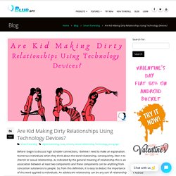Are Kid Making Dirty Relationships Using Technology Devices?