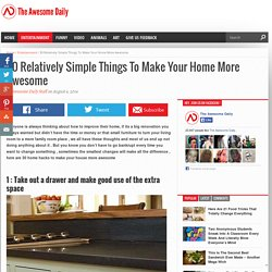 30 Relatively Simple Things To Make Your Home More Awesome