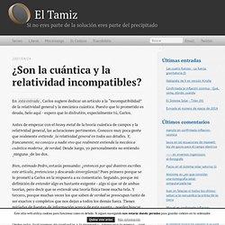 ¿Son la cuántica y la relatividad incompatibles?