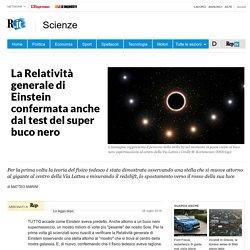 La Relatività generale di Einstein confermata anche dal test del super buco nero