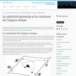 La relativité générale et la courbure de l'espace-temps