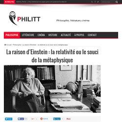 La raison d'Einstein : la relativité ou le souci de la métaphysique