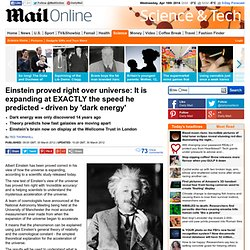 Einstein proved right over universe: General theory of relativity correctly measures the rapid expansion of space driven by mysterious 'dark energy'