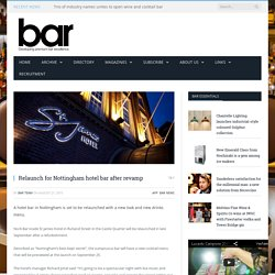 Relaunch for Nottingham hotel bar after revamp