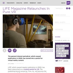 LIFE Relaunches As Virtual Reality Content Platform