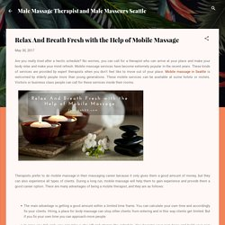 Relax And Breath Fresh with the Help of Mobile Massage
