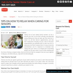 Tips: How to Relax when Caring for Seniors - HCA Toronto