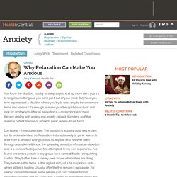 Why Relaxation Can Make You Anxious - Causes - Anxiety