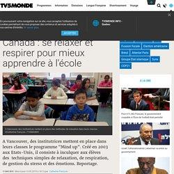 Canada : se relaxer et respirer pour mieux apprendre à l'école