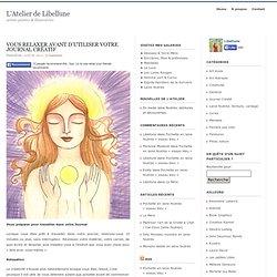 Vous relaxer avant d'utiliser votre Journal Créatif : L'Atelier de Libellune