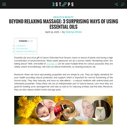 Beyond Relaxing Massage: 3 Surprising Ways of Using Essential Oils - 3Steps