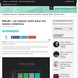 RELAY : un nouvel outil pour les teams créatives