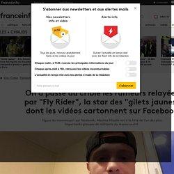 """On a passé au crible les rumeurs relayées par """"Fly Rider"""", la star des """"gilets jaunes"""" dont les vidéos cartonnent sur Facebook"""