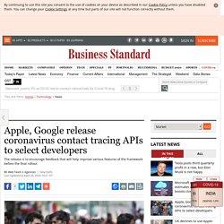 Apple, Google release coronavirus contact tracing APIs to select developers