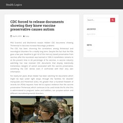 CDC forced to release documents showing they knew vaccine preservative causes autism – Health Logics