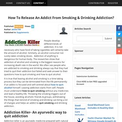 How To Release An Addict From Smoking & Drinking Addiction?