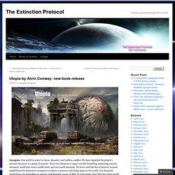 Utopia par Alvin Conway: nouvelle version du livre | Le Protocole d'extinction