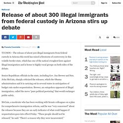 Release of about 300 illegal immigrants from federal custody in Arizona stirs up debate