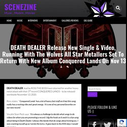 DEATH DEALER Release New Single & Video, Running With The Wolves All Star Metallers Set To Return With New Album Conquered Lands On Nov 13