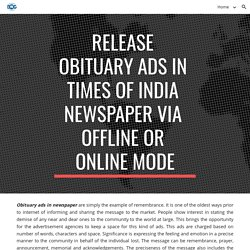 Release obituary ads in Times of India newspaper via offline or online mode