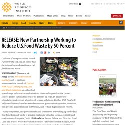 RELEASE: New Partnership Working to Reduce U.S.Food Waste by 50 Percent