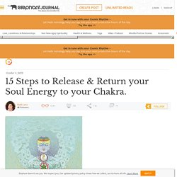 15 Steps to Release & Return your Soul Energy to your Chakra.