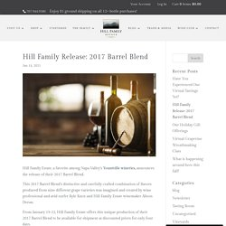 Hill Family Release: 2017 Barrel Blend