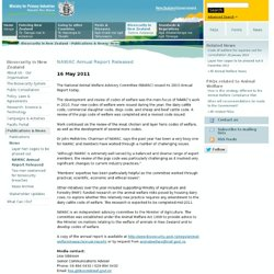 BIOSECURITY_NZ 16/05/11 NAWAC Annual Report Released - 16 May 2011 The National Animal Welfare Advisory Committee (NAWAC) issued