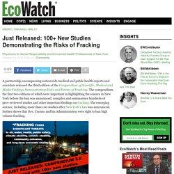 Just Released: 100+ New Studies Demonstrating the Risks of Fracking