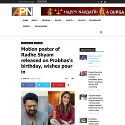 Motion poster of Radhe Shyam released on Prabhas's birthday, wishes pour in