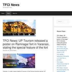 TFCI News: UP Tourism released a poster on Ramnagar fort in Varanasi, stating the special feature of the fort - TFCI News