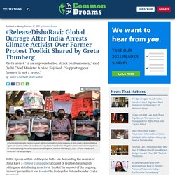 15 fév. 2021 #ReleaseDishaRavi: Global Outrage After India Arrests Climate Activist Over Farmer Protest Toolkit Shared by Greta Thunberg
