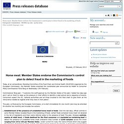 EUROPE 15/02/13 Horse meat: Member States endorse the Commission's control plan to detect fraud in the marketing of foods