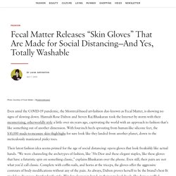 """Fecal Matter Releases """"Skin Gloves"""" That Are Made for Social Distancing—And Yes, Totally Washable"""