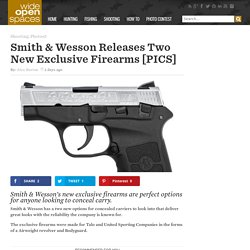 Smith & Wesson Releases Two New Exclusive Firearms [PICS] - Wide Open Spaces