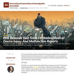 FDA Releases Vast Trove of Hidden Medical Device Injury and Malfunction Reports