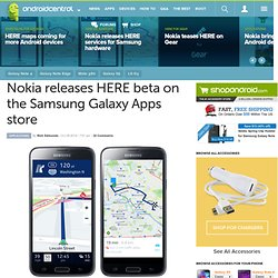 Nokia releases HERE beta on the Samsung Galaxy Apps store