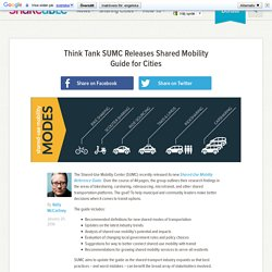 Think Tank SUMC Releases Shared Mobility Guide for Cities
