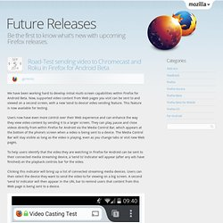 Be the first to know what's new with upcoming Firefox releases.