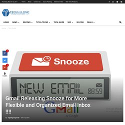 Gmail Releasing Snooze for More Flexible and Organized Email Inbox !!!!