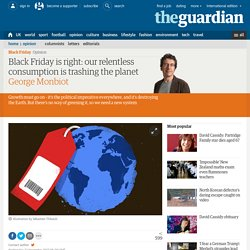 Black Friday is right: our relentless consumption is trashing the planet
