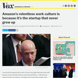 Amazon's relentless work culture is because it's the startup that never grew up