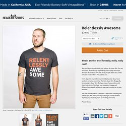 Relentlessly Awesome T