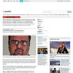 US relents and grants visa to lawyer for CIA drone strike victims in Pakistan | World news