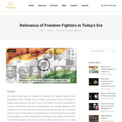 Relevance of Freedom Fighters in Today's Era