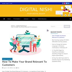 How To Make Your Brand Relevant To Customers