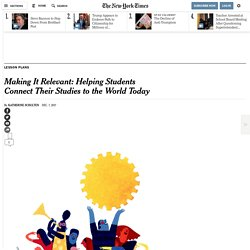 Making It Relevant: Helping Students Connect Their Studies to the World Today