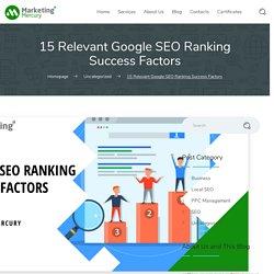 15 Relevant Google SEO Ranking Success Factors - Marketing Mercury