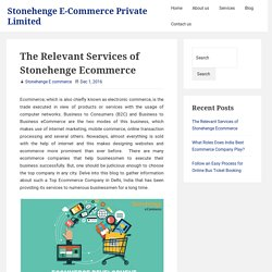 The Relevant Services of Stonehenge Ecommerce – Stonehenge E-Commerce Private Limited